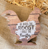 """Wood Cut Out Chicken """"He Rules the Roost"""" Size Small (King City)"""