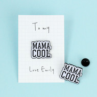 Personalised 'Mama Cool' Soft Enamel Pin Badge