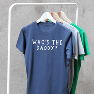 Personalised Who's the Daddy T Shirt