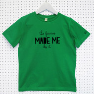 Personalised 'The Fairies Made me' Child's Organic Cotton T-shirt