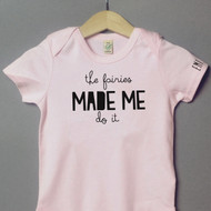 'The Fairies Made Me Do it' Organic Cotton Babygrow or Jumpsuit