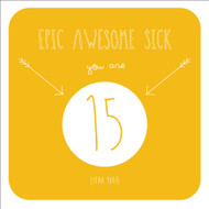 Epic Awesome Sick 15 Birthday Greeting Card