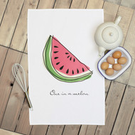 'One In A Melon' Tea Towels