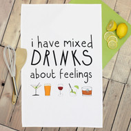 'I Have Mixed Drinks About Feelings' Tea Towels