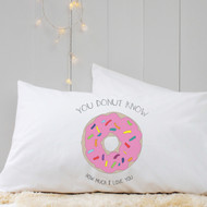 Personalised 'You Donut Know' Pillow Case