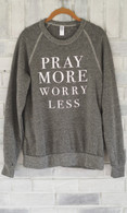 Pray More Sweatshirt | Eco Grey