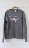 Always Faithful Sweatshirt | Eco Grey FINAL SALE