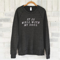 It Is Well With My Soul Sweatshirt  | Eco Black