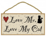 Love me, Love my Cat Wooden Sign