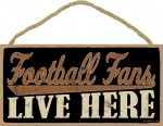 Football Fans Live Here Wooden Sign