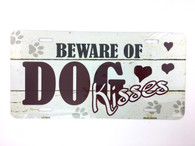 Beware of Dog Kisses License Plate Sign