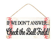 "12.5"" Check the Ball Field Baseball Sign"