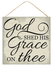 "10"" God Shed his Grace on Thee Sign"