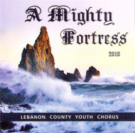 A MIghty Fortress CD by Lebanon County Youth Chorus