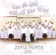 Love The Lord With All Your Heart CD by Joyful Hearts Chorus