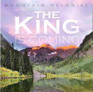 The King is Coming CD by Mountain Melodies