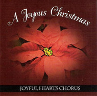 A Joyous Christmas CD by Joyful Hearts Chorus