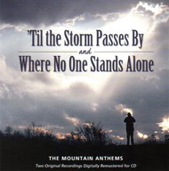 Til the Storm Passes By & Where No One Stands Alone CD by Mountain Anthems