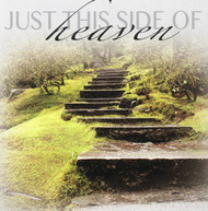 Just This Side of Heaven CD by Sisters Of the Dells