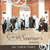 In The Saviour's Hands CD by Yoder Family