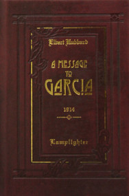 A Message To Garcia by Elbert Hubbard