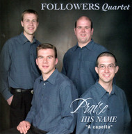 Praise His Name CD by Followers Quartet
