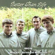 Better Than Life CD by Higher Ground Quartet