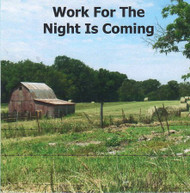Work for the Night Is Coming CD