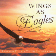 Wings As Eagles CD by Lebanon County Youth Chorus