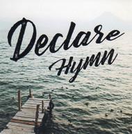 Declare Hymn CD by Declare Hymn