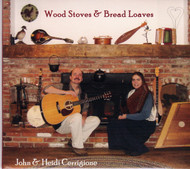Wood Stoves & Bread Loaves CD by John & Heidi Cerrigione