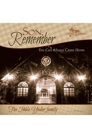 Son, Remember CD by Pablo Yoder Family