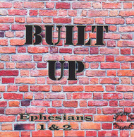 Built Up CD - Ephesians 1 & 2 - A Word for Word Musical from KJV Scripture by Heartsong Singables