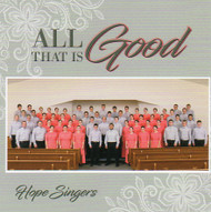 All That is Good CD by Hope Singers