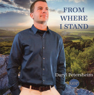 From Where I Stand CD By Daryl Petersheim (Garment of Praise)