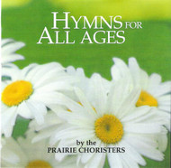 Hymns for All Ages CD by Prairie Choristers