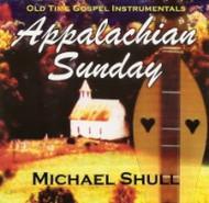 Appalachian Sunday CD by Michael Shull