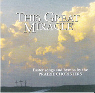This Great Miracle CD by Prairie Choristers
