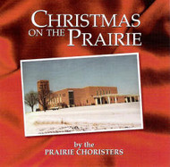 Christmas on the Prairie CD by Prairie Choristers