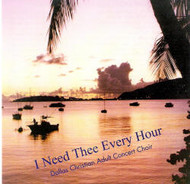 I Need Thee Every Hour CD by Dallas Christian Choir