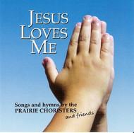 Jesus Loves Me CD by Prairie Choristers
