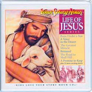 Life of Jesus Audio CDS by Your Story Hour