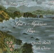 God's Mysterious Ways CD by Grande Ronde Youth Chorus
