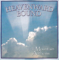 Heavenward Bound CD by Mountain Anthems