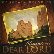 Remind Me, Dear Lord CD by Mountain Melodies