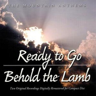 Ready to Go/Behold the Lamb CD by Mountain Anthems