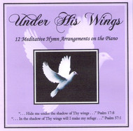 Under His Wings CD by Karissa Heibert