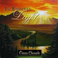 In Endless Light CD by Oasis Chorale