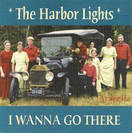I Wanna Go There CD by The Harbor Lights