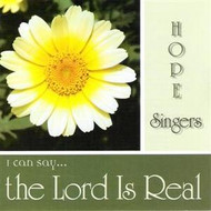 I Can Say The Lord Is Real CD by Hope Singers